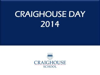 CRAIGHOUSE DAY 2014