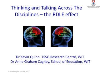Dr Kevin Quinn, TSSG Research Centre, WIT. Dr Anne Graham Cagney, School of Education, WIT