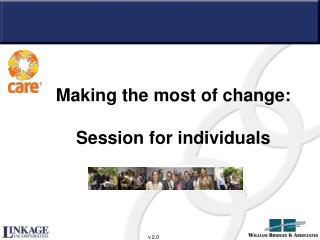 Making the most of change:  Session for individuals