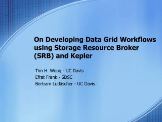 On Developing Data Grid Workflows using Storage Resource Broker (SRB) and Kepler