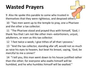 Wasted Prayers