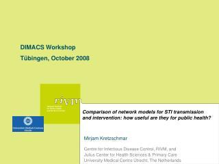 Mirjam Kretzschmar Centre for Infectious Disease Control, RIVM, and