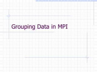 Grouping Data in MPI