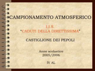 """CAMPIONAMENTO ATMOSFERICO I.I.S. """" CADUTI DELLA DIRETTISSIMA """" CASTIGLIONE DEI PEPOLI"""