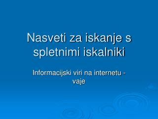 Nasveti za iskanje s spletnimi iskalniki