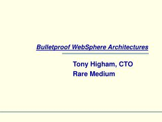 Bulletproof WebSphere Architectures