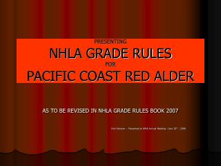 PRESENTING NHLA GRADE RULES FOR PACIFIC COAST RED ALDER