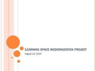 Learning space modernization project