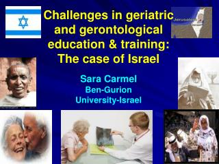 Challenges in geriatric and gerontological education & training:  The case of Israel