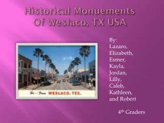 Historical  Monuements Of Weslaco, TX USA