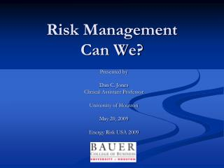 Risk Management  Can We?