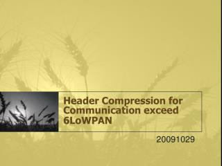 Header Compression for Communication exceed 6LoWPAN