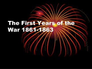 The First Years of the War 1861-1863