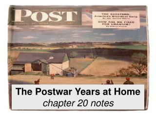 The Postwar Years at Home chapter 20 notes