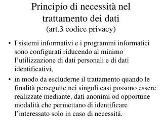 Principio di necessità nel trattamento dei dati  (art.3 codice privacy)