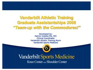 "Vanderbilt Athletic Training Graduate Assistantships 2008 ""Team-up with the Commodores!"""