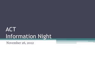ACT  Information Night
