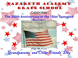 "Nazareth  Academy Grade School Celebrates The 200th Anniversary of the ""Star Spangled Banner"""