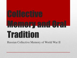 Collective Memory and Oral Tradition