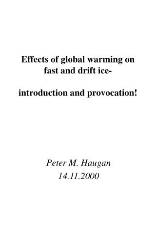 Effects of global warming on fast and drift ice- introduction and provocation!