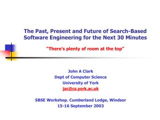 John A Clark Dept of Computer Science University of York jac@cs.york.ac.uk