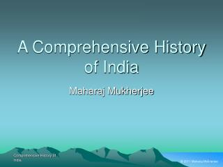 A Comprehensive History of India