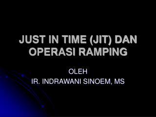 JUST IN TIME (JIT) DAN OPERASI RAMPING