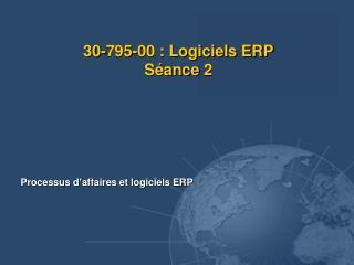 30-795-00 : Logiciels ERP Séance 2