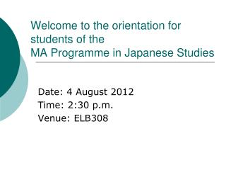Welcome to the orientation for students of the  MA Programme in Japanese Studies