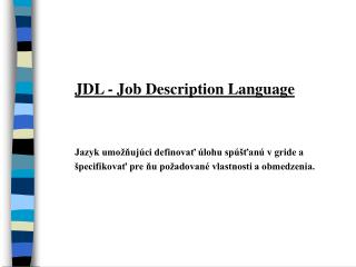 JDL - Job Description Language