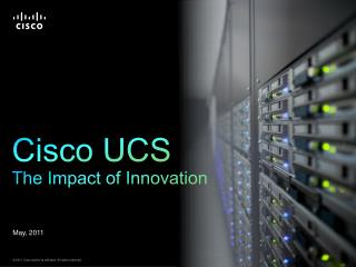 Cisco UCS The Impact of Innovation