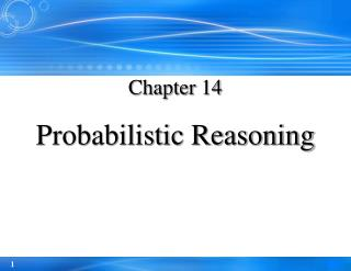 Chapter 14  Probabilistic Reasoning