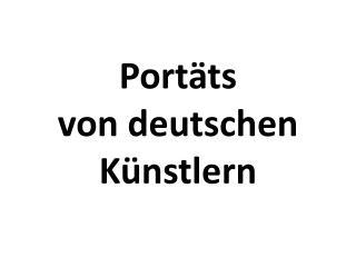 Portäts von  deutschen Künstlern