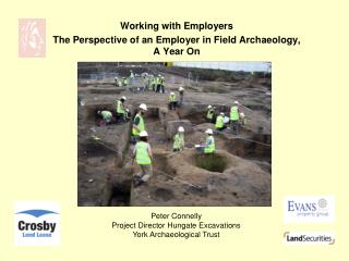 Working with Employers The Perspective of an Employer in Field Archaeology, A Year On
