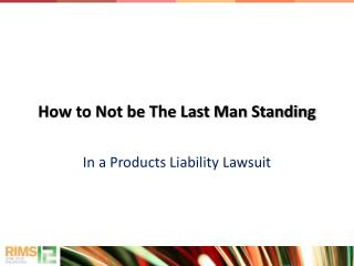 How to Not be The Last Man Standing
