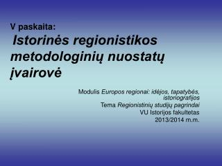 V paskaita: Istorinės regionistikos metodologinių nuostatų įvairovė
