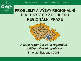 Problémy a výzvy regionální politiky v ČR z pohledu regionální praxe