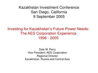 Kazakhstan Investment Conference San Diego, California 9 September 2005