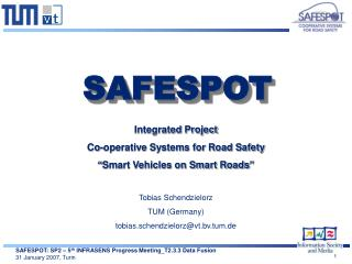 Integrated Project Co-operative Systems for Road Safety  �Smart Vehicles on Smart Roads�