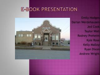 Emily Hodges  Darian Werdehausen  Jed Cook  Taylor Wall  Rodney Preheim  Kyle Rose  Kelly Malloy