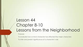 Lesson 44 Chapter 8-10 Lessons from the Neighborhood