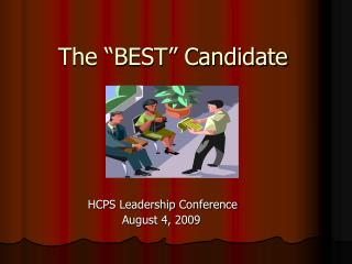 """The """"BEST"""" Candidate"""