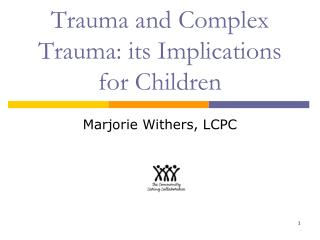 Trauma and Complex Trauma: its Implications for Children