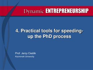 4 .  Practical tools for speeding-up the PhD process