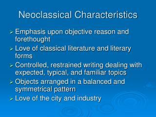 Neoclassical Characteristics