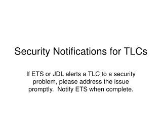 Security Notifications for TLCs