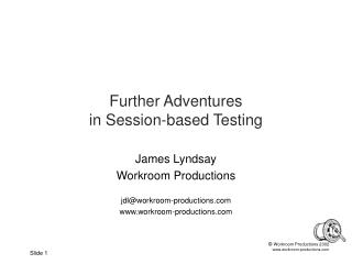 Further Adventures  in Session-based Testing