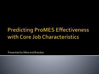 Predicting  ProMES  Effectiveness with Core Job Characteristics