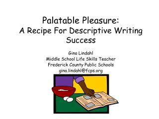 Palatable Pleasure: A Recipe For Descriptive Writing Success