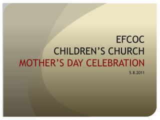 EFCOC CHILDREN'S CHURCH MOTHER'S DAY CELEBRATION